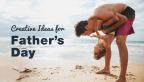Vaderdagactiviteiten: 10 memorabele dingen om met papa te beleven