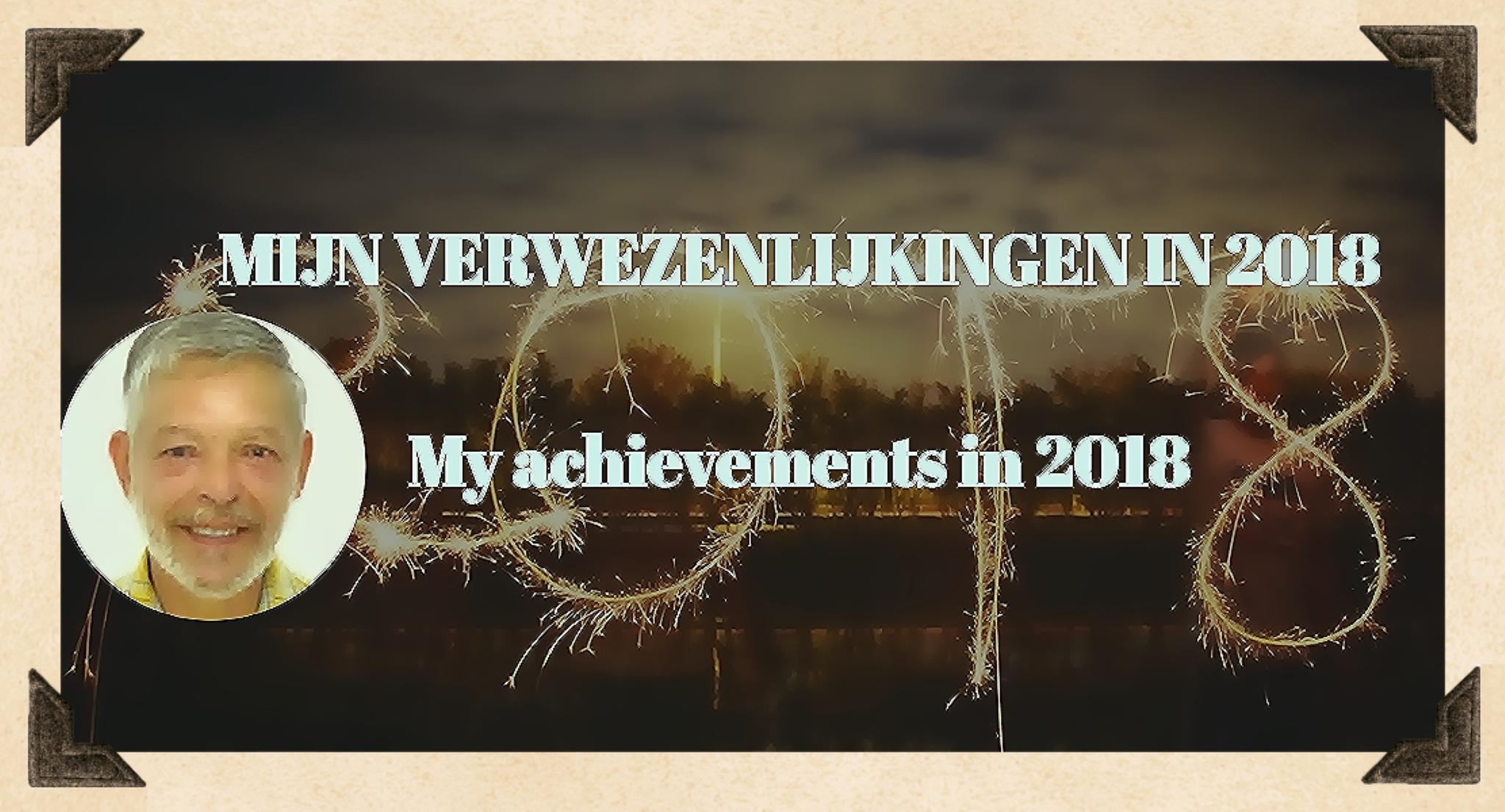 Mijn verwezenlijkingen in 2018 |My achievements in 2018